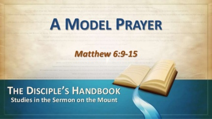 model prayer matthew 6.7-13